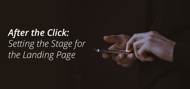 After the Click: Setting the Stage for the Landing Page