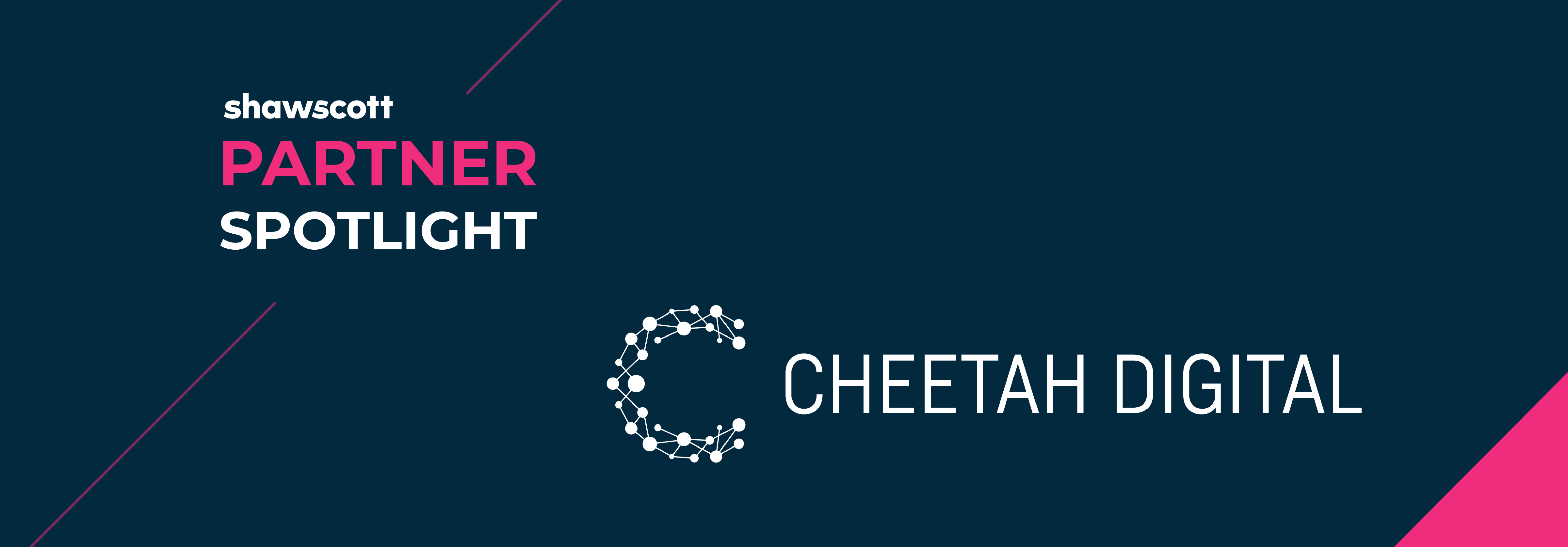 Partner Spotlight - Cheetah Digital